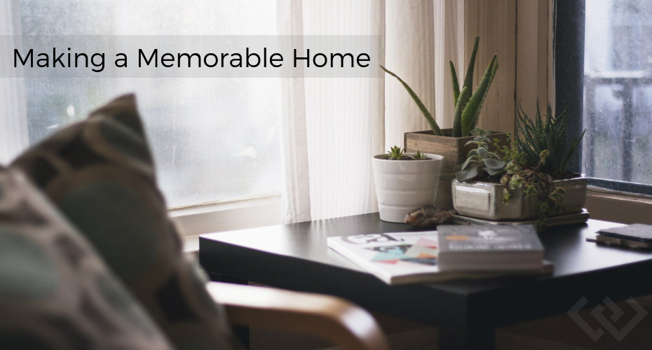 Making a memorable home, Home, Blog, Windermere, staging, langley, sell your home, get the most for your home, best foot forward